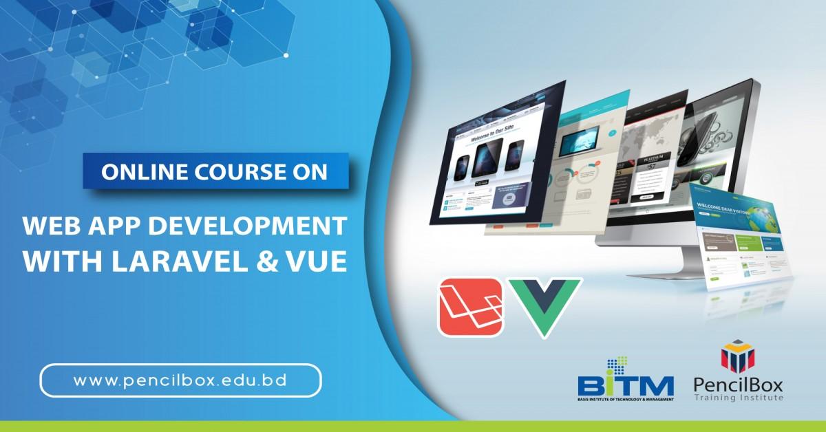Online Training on Web App Development With Laravel & Vue