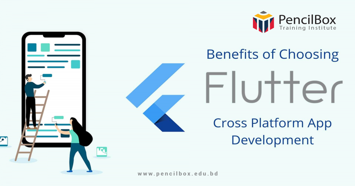 Benefits of Choosing Flutter