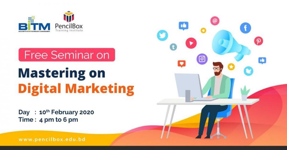 "Free Seminar on ""Mastering on Digital Marketing"""