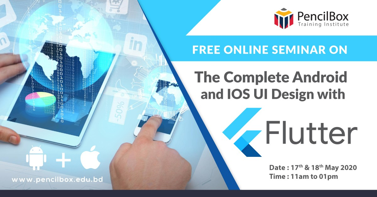 """Free Online Seminar on """"The Complete Android and IOS UI Design with Flutter"""""""